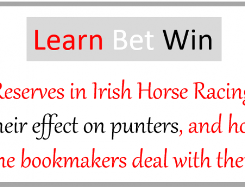 Reserves in Irish Horse Racing, their effect on Punters, and How the Bookmakers Deal With Them